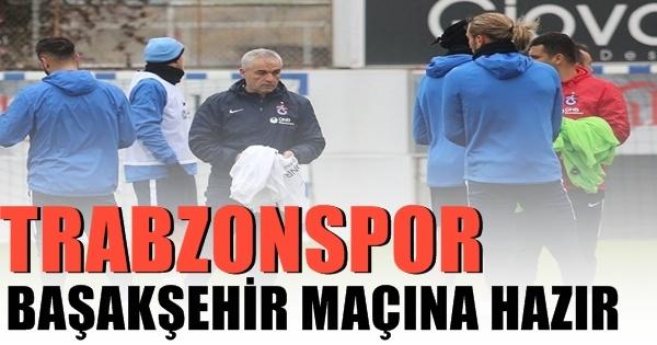 Trabzonspor Başakşehir Maçı İçin Hazır