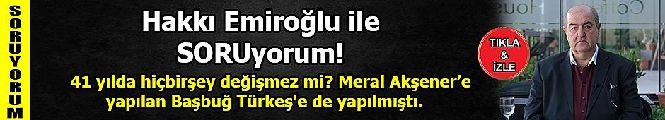 41 yılda hiçbirşey değişmez mi? Meral Akşenere Yapılan Başbuğ Türkeş'e de yapılmıştı